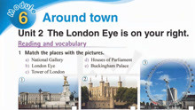 外研社七年级英语下册 M 6 U 2 The London Eye is on your right